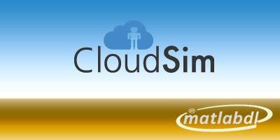 استفاده از Cloudsim براي مدلسازي و شبیه سازي محیط رایانش ابري